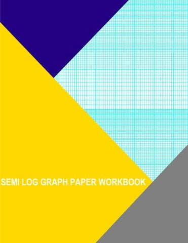 Semi Log Graph Paper Workbook: 90 Divisions 5th 10th Accent By 2 Cycle
