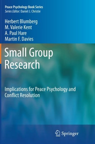 Small Group Research: Implications for Peace Psychology and Conflict Resolution (Peace Psychology Book Series)