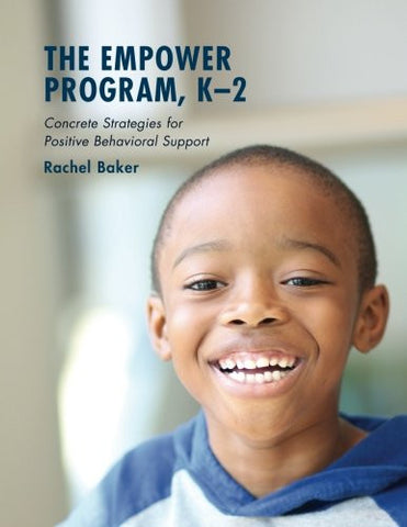 The Empower Program, K–2: Concrete Strategies for Positive Behavioral Support