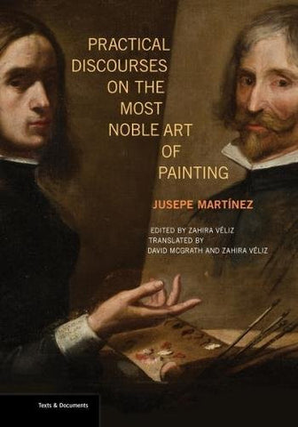 Practical Discourses on the Most Noble Art of Painting (Texts & Documents)