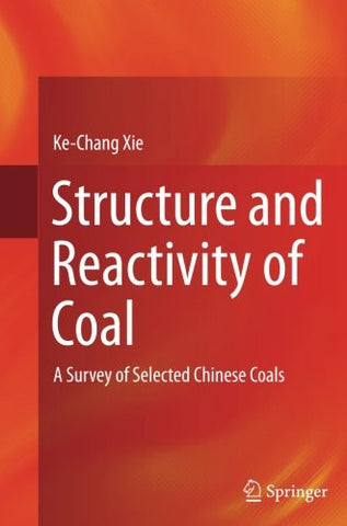 Structure and Reactivity of Coal: A Survey of Selected Chinese Coals