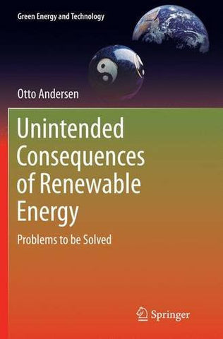 Unintended Consequences of Renewable Energy: Problems to be Solved (Green Energy and Technology)