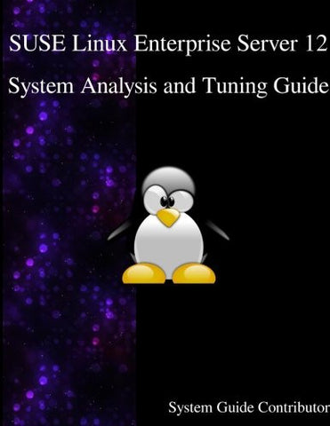SUSE Linux Enterprise Server 12 - System Analysis and Tuning Guide