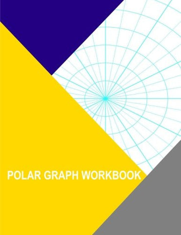 Polar Graph Workbook: Index 10 Degree And 1 Inch Radials