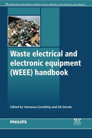 Waste Electrical and Electronic Equipment (WEEE) Handbook (Woodhead Publishing Series in Electronic and Optical Materials)