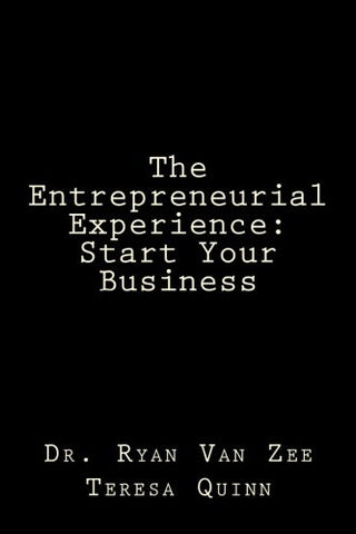 The Entrepreneurial Experience: Start Your Business