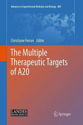 The Multiple Therapeutic Targets of A20 (Advances in Experimental Medicine and Biology)