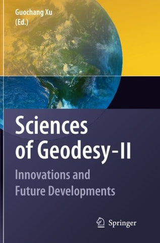 Sciences of Geodesy - II: Innovations and Future Developments