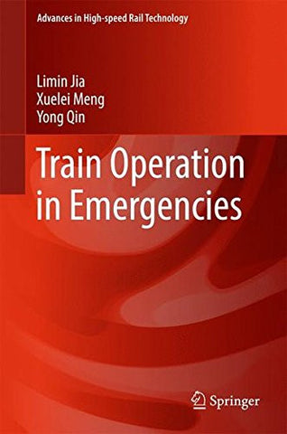 Train Operation in Emergencies (Advances in High-speed Rail Technology)