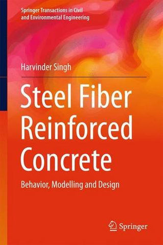Steel Fiber Reinforced Concrete: Behavior, Modelling and Design (Springer Transactions in Civil and Environmental Engineering)