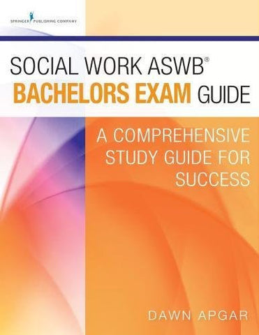 Social Work ASWB Bachelors Exam Guide and Practice Test Set: A Comprehensive Study Guide for Success