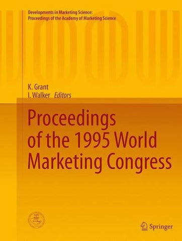 Proceedings of the 1995 World Marketing Congress (Developments in Marketing Science: Proceedings of the Academy of Marketing Science)