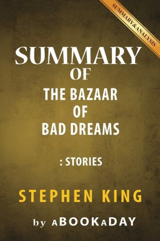 Summary of The Bazaar of Bad Dreams: Stories by Stephen King