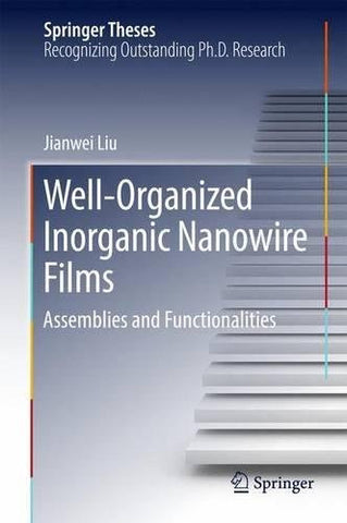 Well-Organized Inorganic Nanowire Films: Assemblies and Functionalities (Springer Theses)