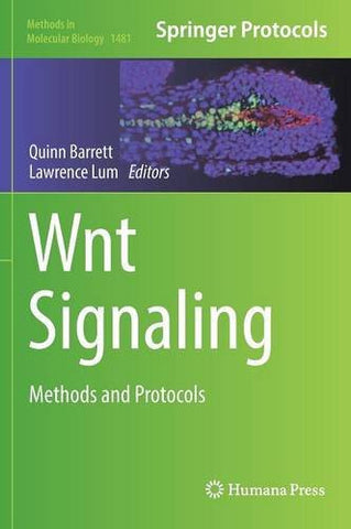 Wnt Signaling: Methods and Protocols (Methods in Molecular Biology)