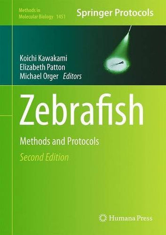 Zebrafish: Methods and Protocols (Methods in Molecular Biology)