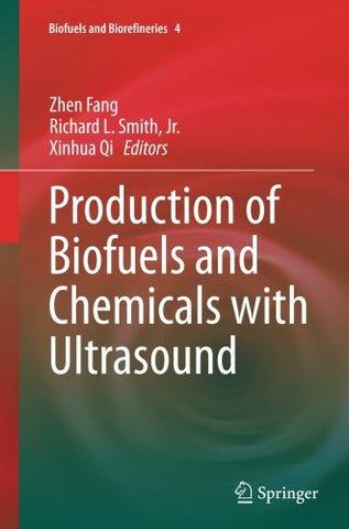 Production of Biofuels and Chemicals with Ultrasound (Biofuels and Biorefineries)