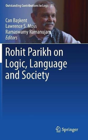 Rohit Parikh on Logic, Language and Society (Outstanding Contributions to Logic)