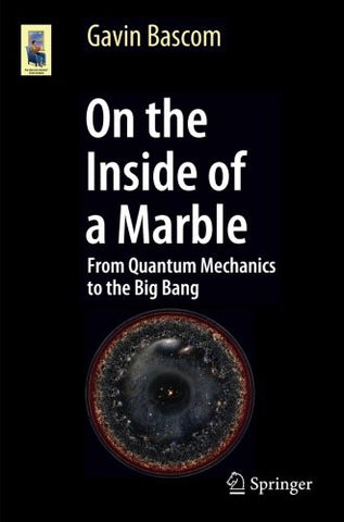 On the Inside of a Marble: From Quantum Mechanics to the Big Bang (Astronomers' Universe)