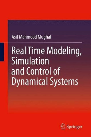 Real Time Modeling, Simulation and Control of Dynamical Systems