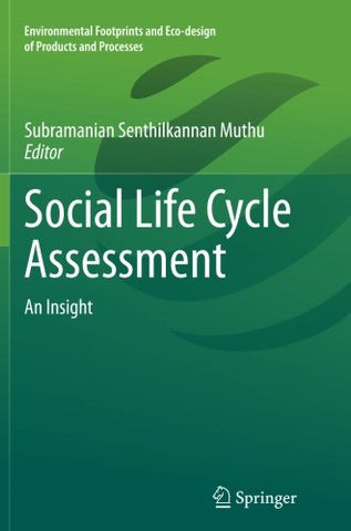 Social Life Cycle Assessment: An Insight (Environmental Footprints and Eco-design of Products and Processes)