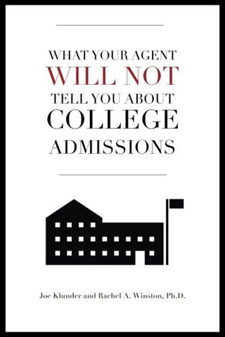 What Your Agent Will Not Tell You About College Admissions