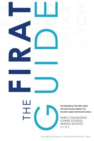 The Firat Guide for Private School Fit: Early Childhood, Lower School, and Middle School