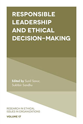 Responsible Leadership and Ethical Decision-Making (Research in Ethical Issues in Organizations)
