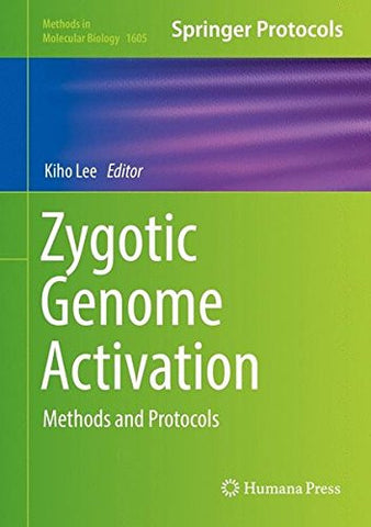Zygotic Genome Activation: Methods and Protocols (Methods in Molecular Biology)