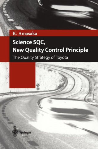 Science SQC, New Quality Control Principle: The Quality Strategy of Toyota