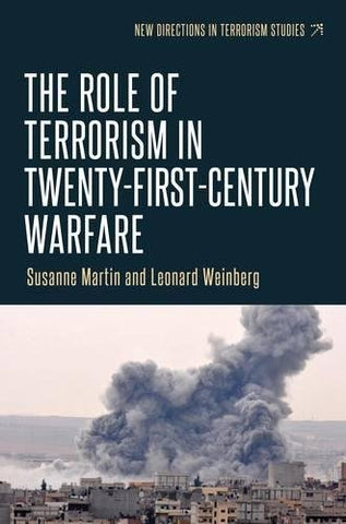 The Role of Terrorism in Twenty-First-Century Warfare (New Directions in Terrorism Studies MUP)