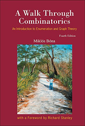 Walk Through Combinatorics, a (Fourth Edition)