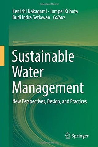 Sustainable Water Management: New Perspectives, Design, and Practices
