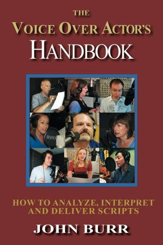 The Voice Over Actor's Handbook: How to Analyze, Interpret, and Deliver Scripts