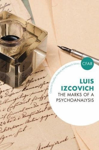 The Marks of a Psychoanalysis (Centre for Freudian Analysis and Research Library)