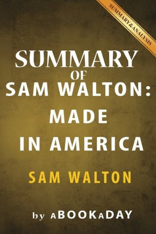 Summary of Sam Walton: (Made In America) by Sam Walton | Summary & Analysis