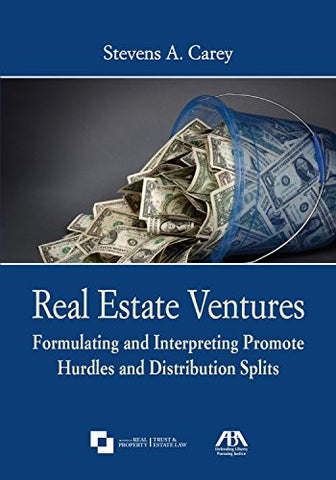 Real Estate Ventures: Formulating and Interpreting Promote Hurdles and Distribution Splits