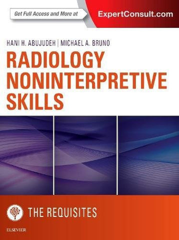 Radiology Noninterpretive Skills: The Requisites, 1e (Requisites in Radiology)