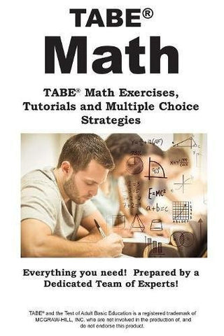 Tabe Math: Tabe(r) Math Exercises, Tutorials and Multiple Choice Strategies