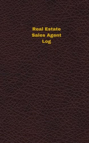 Real Estate Sales Agent Log (Logbook, Journal - 96 pages, 5 x 8 inches): Real Estate Sales Agent Logbook (Deep Wine Cover, Small) (Unique Logbook/Record Books)