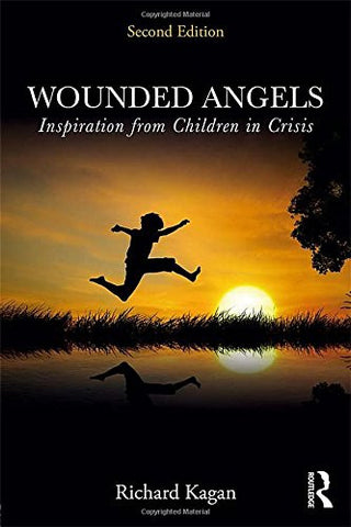 Wounded Angels: Inspiration from Children in Crisis, Second Edition