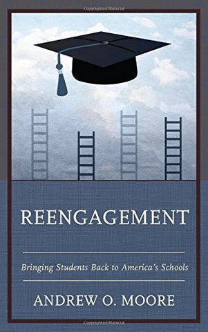 Reengagement: Bringing Students Back to America's Schools