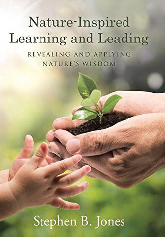 Nature-Inspired Learning and Leading: Revealing and Applying Nature's Wisdom
