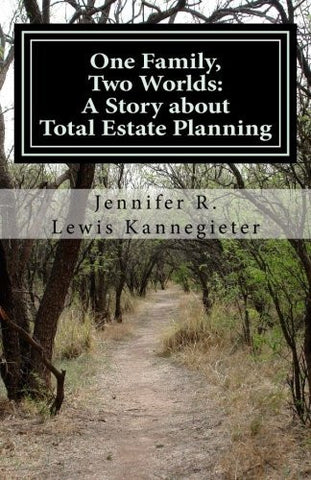 One Family, Two Worlds: A Story about Total Estate Planning