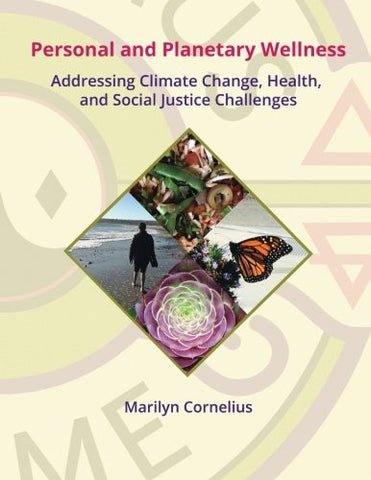 Personal and Planetary Wellness: Addressing Climate Change, Health, and Social Justice Challenges