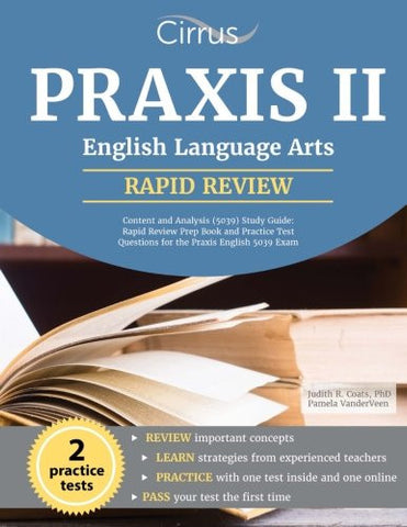 Praxis II English Language Arts: Rapid Review Prep Book and Practice Test Questions for the Praxis English 5039 Exam