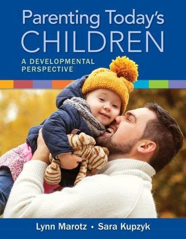 Parenting Today's Children: A Developmental Perspective