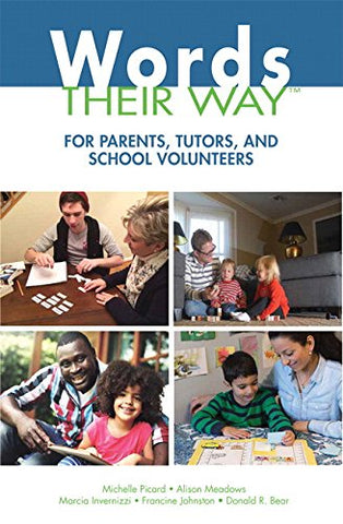 Words Their Way for Parents, Tutors, and School Volunteers (What's New in Literacy)