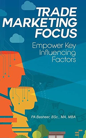 Trade Marketing Focus: Empower Key Influencing Factors