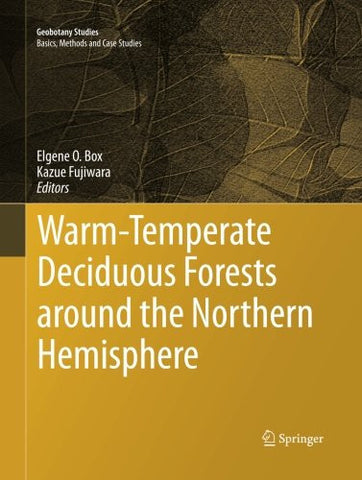 Warm-Temperate Deciduous Forests around the Northern Hemisphere (Geobotany Studies)